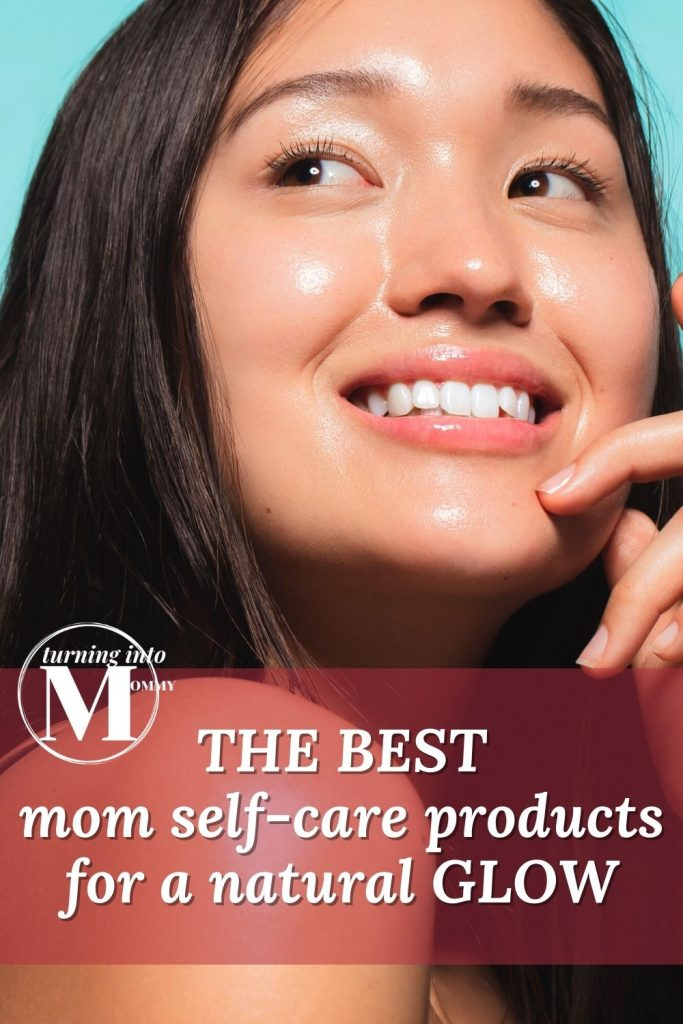 mom with naturally beautiful glowing skin from self-care products